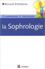 Comprendre et pratiquer la Sophrologie 13K